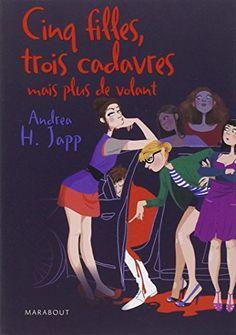 CINQ FILLES, 3 CADAVRES de Andrea H. Japp http://www.amazon.fr/dp/2501064798/ref=cm_sw_r_pi_dp_9pcHvb02QXWND