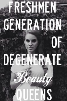 """This is What Makes Us Girls"" is one of my favourite songs by Lana Del Rey."