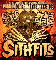 LIVE ON STAGE! Sithfits! Punk Rock from the Dark Side! Plus an ALL NEW Star Girls Burlesque Show! THIS SATURDAY, MARCH 26th at the Yost Theater in Santa Ana, CA. #Sithfits #SithfitsBand #SithfitsTheBand #PunkRock #SithfitsFiendClub #StarGirls #CourtneyCruz #Burlesque #StripTease #SexyCosplay #Cosplay #YostTheater #JimmyPsycho #mancinasART #mancinas