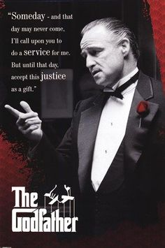 """Film posters - Godfather posters: Godfather poster Marlon Brando as Don Vito Corleone in the 1972 gangster film directed by Francis Ford Coppola. This Godfather poster featuresthe line, """"Someday - and that day may never come, I'll call upon you to do a The Godfather Poster, Godfather Quotes, Godfather Movie, Goodfellas Quotes, Godfather Series, Marlon Brando, Gangster Quotes, Gangster Movies, Andy Garcia"""