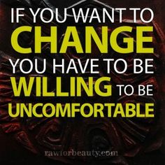 If you want change......