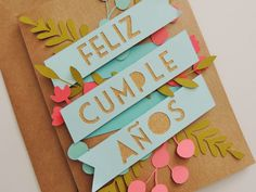 Tarjeta Feliz Cumpleaños Plantas y Flores por CorazonesdePapel Spanish Birthday Cards, Happy Birthday In Spanish, Happy Birthday Cards Handmade, Happy Birthday Wishes, Diy Birthday Banner, Diy And Crafts, Paper Crafts, Diy Projects To Try, Cardmaking