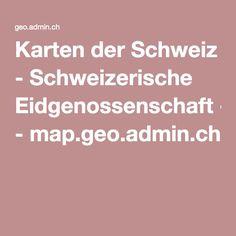 Karten der Schweiz - Schweizerische Eidgenossenschaft - map.geo.admin.ch