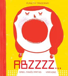 Front cover for 'ABZZZZ.' by Isabel Minhós Martins and Yara Kono – published by Planeta Tangerina Illustration Techniques, Children's Book Illustration, Book Illustrations, Alphabet Book, New Pictures, Bedtime, How To Fall Asleep, Childrens Books, Illustrators