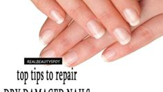 Top tips to repair dry damaged nails