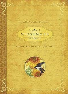 Midsummer: Rituals, Recipes & Lore for Litha (Llewellyn's Sabbat Essentials)