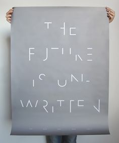The Future is Unwritten...