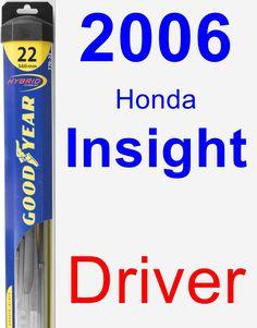 Driver Wiper Blade for 2006 Honda Insight - Hybrid