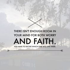 Choose faith.