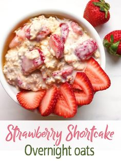 Strawberry Shortcake Overnight Oats - The Dish On Healthy - Food Recipe Strawberry Overnight Oats, Overnight Oatmeal, Overnight Oats Almond Milk, Healthy Overnight Oats, Healthy Breakfast Recipes, Healthy Recipes, Breakfast Ideas, Healthy Strawberry Recipes, Healthy Filling Breakfast