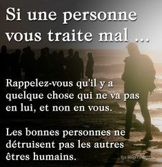 Si une personne vous traite mal … Rappelez-vous qu'il y a quelque chose qui … If a person treats you badly … Remember that there is something wrong with him, not with you. Citation Force, Quote Citation, Quotes About Strength In Hard Times, Quotes About Moving On, Nutrition Quotes, Loss Quotes, French Quotes, Psychology Facts, Change Quotes