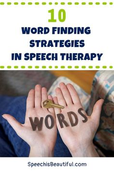 Word finding strategies for kids: How do we help students with word finding difficulties in speech therapy? I've compiled a list of ten word finding strategies to use in speech therapy. Hope you find it useful. - Speech is Beautiful