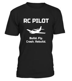 """# RC Pilot Build. Fly. Crash. Rebuild. T-Shirt .  Special Offer, not available in shops      Comes in a variety of styles and colours      Buy yours now before it is too late!      Secured payment via Visa / Mastercard / Amex / PayPal      How to place an order            Choose the model from the drop-down menu      Click on """"Buy it now""""      Choose the size and the quantity      Add your delivery address and bank details      And that's it!      Tags: Available in men's, women's and youth…"""