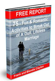 Missing Something In Your Marriage? Taking each other for Granted? What you gain will far out weigh even the anxiety you might feel getting started. Grab Your Free Report Now! www.blondieclayton.com/freereport