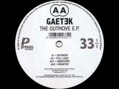 Gaetek - A2 Full Logic  (The Outmove EP)  A Classic!