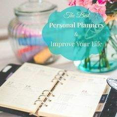 The Best Personal Planners to Improve Your Life -- A breakdown of the pros and cons of the best goal setting planners available for 2016.