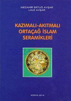 Kazımalı-Akıtmalı Ortaçağ İslam Seramikleri Kitabı | YEM Kitabevi