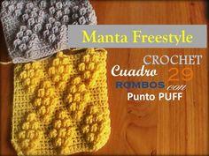 PUNTO ROMBO PUFF a crochet - cuadro 29 manta FREESTYLE (zurdo) Crochet Squares, Crochet Granny, Crochet Stitches, Crochet Bebe, Knitting Videos, Crochet Videos, My Picot, Granny Square Tutorial, Stitch Patterns