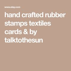 hand crafted rubber stamps textiles cards & by talktothesun