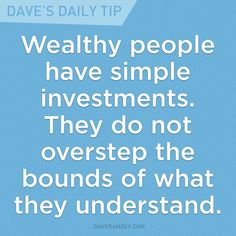 Simple investments mean you are wise enough to know your limitations.
