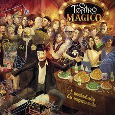 """A Sociedade do Espetáculo"", O Teatro Mágico"