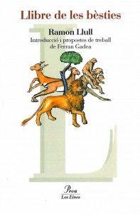 El Llibre de les bèsties forma part del Llibre de les meravelles de Ramon Llull. És un sàtira de la vida cortesana mitjançant la faula de la Renard i el seu adveniment al poder a través de l'engany i la por.   http://www.xtec.cat/~lrius1/llull/contenidor.htm