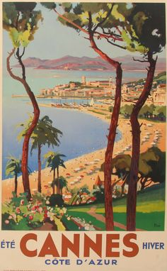 Vintage travel poster for Cannes on the French Riviera. The poster shows an elevated, panoramic view of Cannes, its beaches and mountains in the distance, circa (Cannes Travel Poster Vintage French Posters, Vintage Poster, Vintage Travel Posters, Vintage Postcards, Vintage Art, Vintage Style, Vintage Illustration, Travel Ads, Travel Souvenirs