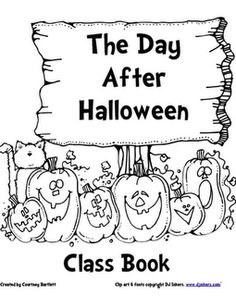 "Class Book, ""The Day After Halloween"" (What do pumpkins do the day after Halloween?)"