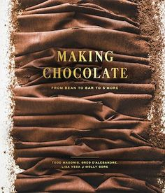 Time cupsoul timecupsoul on pinterest the nook book ebook of the making chocolate from bean to bar to smore by dandelion chocolate greg dalesandre molly gore lisa vega fandeluxe Image collections