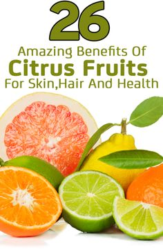 26 Amazing Benefits Of Citrus Fruits For  Skin, Hair And Health