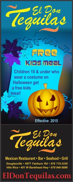 Join us at El Don Tequilas Mexican restaurant of Douglasville on Halloween day! Children 10 and under in costume will receive a free kid's meal from our menu. Valid for Halloween 2015. Check back for other specials!!! http://ElDonTequilas.com
