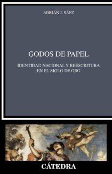 Godos De Papel Identidad Nacional Y Reescritura En El Siglo De Oro En 2020 Libros Grandes Siglos De Oro Historiografía