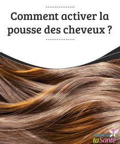 Comment activer la pousse des cheveux ? Le saviez-vous ? Il existe des #méthodes naturelles pour activer la #pousse des cheveux ! Venez découvrir nos #astuces dans cet article ! #Beauté