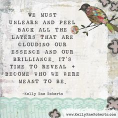 """I think """"unlearn"""" might be the word of the year for 2017. What about you? Share yours below in the comments. #kellyraesays #unlearn #kellyraeroberts #letartoutletlovein #possibilitarian"""