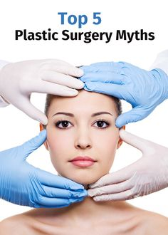 Plastic surgery has its myths. If you're thinking about plastic surgery or you just want to be well-informed, make you sure you read this:
