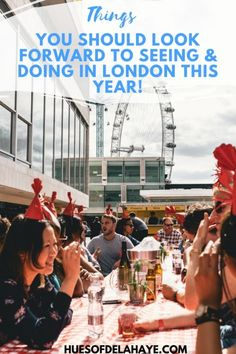 Things You Should Look Forward To Seeing And Doing In London This Year! Things to know before visiting London| London Travel Tips |Things To See In London England | Summer in London| Free Things To Do In London| Free Things To Do In London England| Secret Things To Do In London| London travel guide| Traveling London| Things To Do In London| Taste of London | London's Best Exhibitions | London Best restaurants | London Best Food Events|