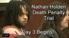 Nathan Holden Trial Day 3 Part 1 (Detective Testifies RE JT) 02/16/17
