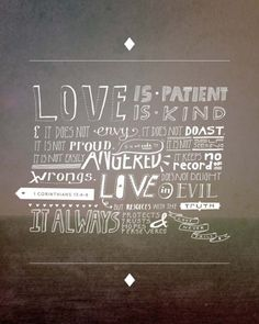 Love. 1 Corinthians 13. Maybe do it on a colored chalkboard? Hmmmm