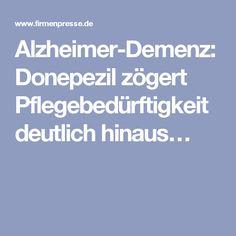 Alzheimer-Demenz: Donepezil zögert Pflegebedürftigkeit deutlich hinaus…