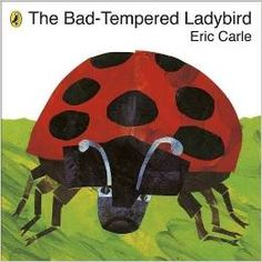 #Children's_Stories. The bad tempered ladybird. Picks fights with every animal it meets, no matter how big or small.But, after a whole day of being bad-tempered, the ladybird realizes that life is much better when you're in a good mood!