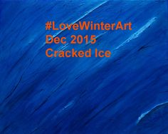 "Here is my third piece of three for this month's CAC hashtag event. It is the third in the series called ""Ice and Snow"" and it is specifically. Virtual Art, Winter Art, Third, Ice, Abstract, Canvas, Painting, Summary, Tela"