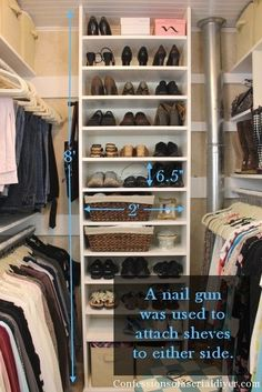 How To Build A Closet Using Every Available Inch! Put 2 Shelves Like This  In The Master Closet And 2 Low Shelves On The Floor For Shoes.