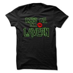 Kiss me... LAVERN !!! - #graduation gift #gift sorprise. SAVE => https://www.sunfrog.com/Names/Kiss-me-LAVERN-.html?68278