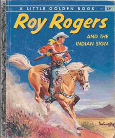 Roy Rogers and the Indian Sign by Gladys and Mel Crawford Watt