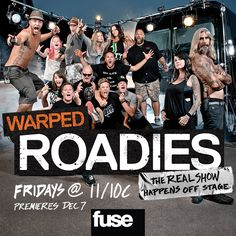 Watch 'Warped Roadies' on Fuse TV premiering TONIGHT @ 11/10c! Every Friday Warped Roadies episode will be announcing band line ups for Vans Warped Tour 2013!