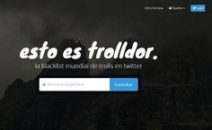 Trolldor es un nuevo sitio que llega para convertirse en la lista mundial, y buscador, de los trolls que participan en la popular red social Twitter.