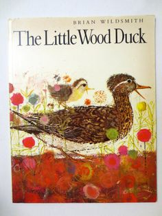 The Little Wood Duck (1987) By Brian Wildsmith - VIntage Children's Book
