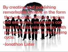 108 Famous Picture SEO Quotes from Top Marketers,image-80,By creating and publishing remarkable content in the form that educates, informs, inspires and entertains, marketers can begin to build relationships with prospects early on in the buying cycle. Jonathon Lister