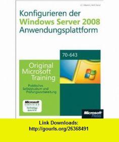 Konfigurieren der Windows Server 2008-Anwendungsplattform (9783866459434) Anil Desai , ISBN-10: 3866459432  , ISBN-13: 978-3866459434 ,  , tutorials , pdf , ebook , torrent , downloads , rapidshare , filesonic , hotfile , megaupload , fileserve