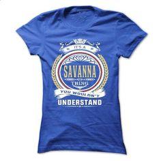 savanna . its A savanna Thing You Wouldnt Understand - - shirt dress #t shirt designer #cool t shirts for men